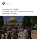 477 Israeli violations in August: Settlers' raids at Al-Aqsa reflect official tendencies to change status quo in Jerusalem